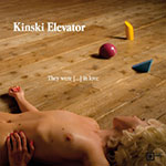 Kinski Elevator - They were [...] in love