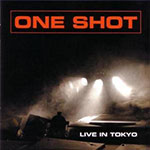 One shot - Live in Tokyo