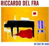 Riccardo Del Fra - My Chet, My Song (Cristal Records, 2014)